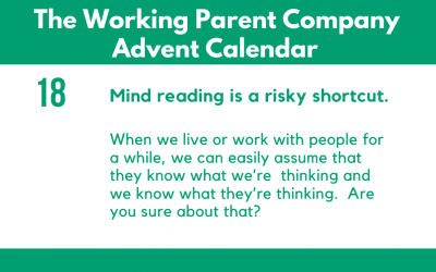 Advent Day Eighteen: Mind reading is a risky shortcut.