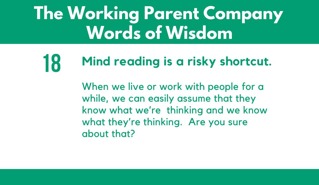 18) Mind reading is a risky shortcut.