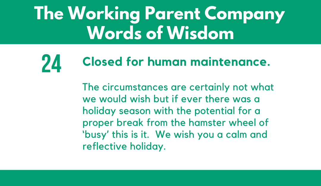 24) Closed for Human Maintenance.